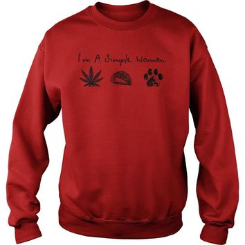 I'm a simple woman like weed tacos and dogs shirt Sweatshirt Unisex