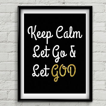 Motivational Quote: Keep Calm Let Go & Let GOD