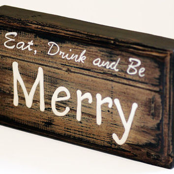 Christmas Wooden Sign Decor, Eat Drink and Be Merry Rustic Sign