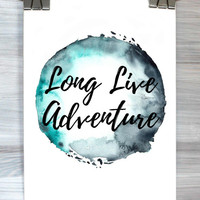 Long Live Adventure Print Typography Inspirational Travel Quote Watercolor Wall Art Dorm Bedroom Apartment Home Decor