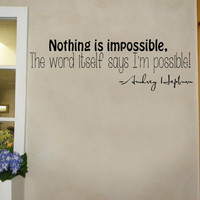 Nothing is impossible.. Audrey Hepburn Quote Vinyl Decal Sticker Art