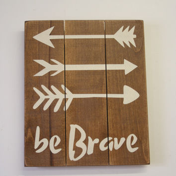 Be Brave Wood Sign Pallet Sign Rustic Nursery Decor Boys Nursery Wall Art Hunting Nursery Decor Baby Gift Wood Wall Art Handpainted