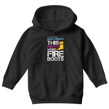Forget Glass Slippers This Princess Wears Fire Boots Youth Hoodie