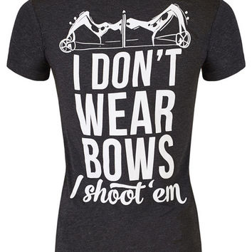 V-Neck: I Don't Wear Bows I Shoot Em