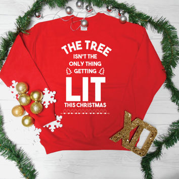 LIT Sweatshirt UNISEX. Men's funny drinking christmas sweater. Women's funny drinking Christmas Sweater. Getting Lit Sweatshirt.
