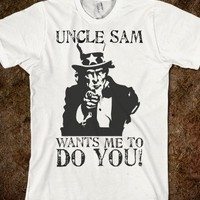 Uncle Sam: Wants ME to DO YOU!