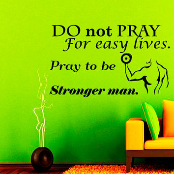 Wall Decal Vinyl Sticker Decals  Decor Mural Pray to Be Stronger Man Motivation Quote Weight Lifting Workout Sport Gym N307