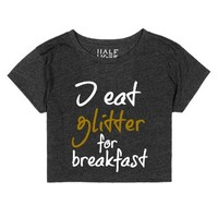 I eat glitter for breakfast crop top-Female Heather Onyx T-Shirt