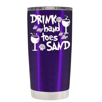 Drink in my Hand Toes in the Sand on Translucent Purple 20 oz Tumbler Cup