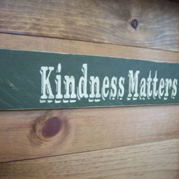 Rustic Sign- Reclaimed Wood Sign-Kindness Matters-Green Sign-Primitive Sign-Wood Sign