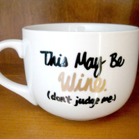 This May Be Wine Coffee Mug/Customizable