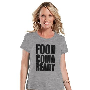 Custom Party Shop Women's Food Coma Ready Thanksgiving T-shirt