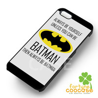 Batman Funny Quote -3 for iPhone 4/4S/5/5S/5C/6/ 6+,samsung S3/S4/S5/S6 Regular/S6 Edge,samsung note 3/4