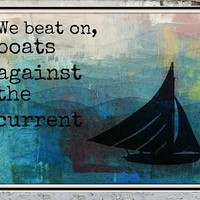 "Great Gatsby ""We Beat On Boats Against the current"" 8x10 print"