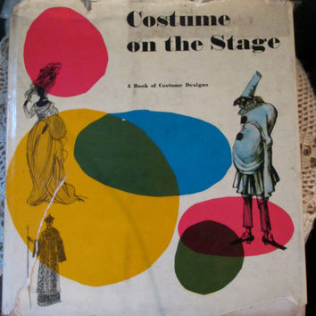 Vintage Costume On The Stage Book / 1962 / Costume Design Book Rare