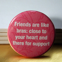 PINK Friends are like by BayleafButtons on Etsy
