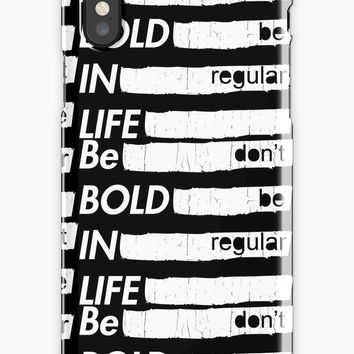 'Be bold in life don't be regular - motivation quote' iPhone Case/Skin by raywoon
