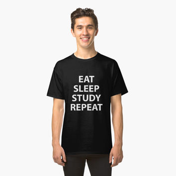 'eat sleep study repeat' Classic T-Shirt by MillerHemsworth
