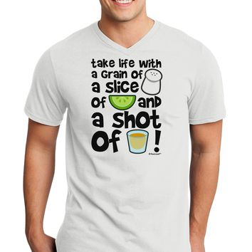 Take Life with a Grain of Salt and a Shot of Tequila Adult V-Neck T-shirt by TooLoud