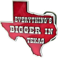 EVERYTHING'S BIGGER IN TEXAS Belt Buckle