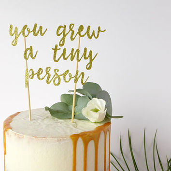 New Baby Cake Topper / Gold Cake Topper / Christening Decor / Baby Shower / You Grew a Tiny Person / Congratulations Cake Decoration /