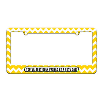 You've Just Been Passed by a Cute Cat - License Plate Tag Frame - Yellow Chevrons Design