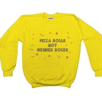 Pizza Rolls Not Gender Roles -- Sweatshirt
