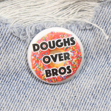 Doughs Over Bros 1.25 Inch Pin Back Button Badge