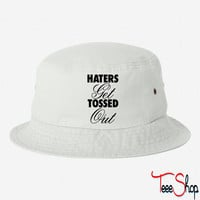Haters Get Tossed Out bucket hat
