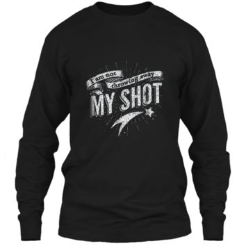 I Am Not Throwing Away My Shot Shirt Vintage Hamilton LS Ultra Cotton Tshirt