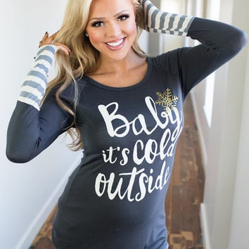 Baby It's Cold Outside Long Sleeve Top Charcoal
