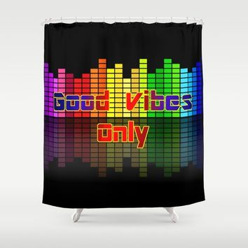 Good Vibes Only, positive vibration, music equalizer futuristic poster style, colorful vector design Shower Curtain by Peter Reiss