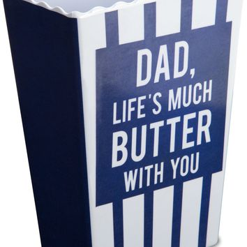 Dad, life's much butter with you Popcorn Bowl