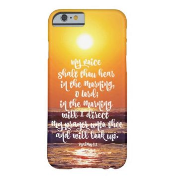 Psalms Verse: Morning Prayer; Ocean Sunrise Barely There iPhone 6 Case