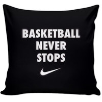 Basketball Never Stops Pillow Case