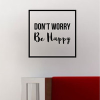Dont Worry Be Happy Square SS Decal Sticker Wall Vinyl Art Wall Room Decor Decoration Music