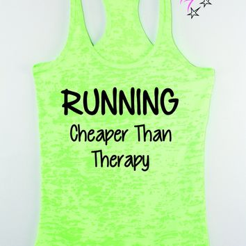 Running, Cheaper Than Therapy Funny Fitness Tank