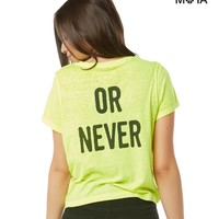Now Or Never Graphic T