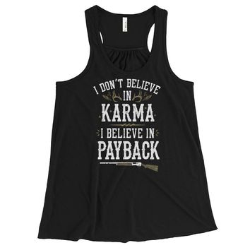 I Don't Believe In Karma I Believe In Payback - Tank Top