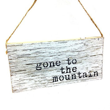 Gone To The Mountain - Rustic Reclaimed Tobacco Lath Door Hanger / Mini Sign