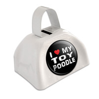 I Love My Toy Poodle Stylish White Cowbell Cow Bell