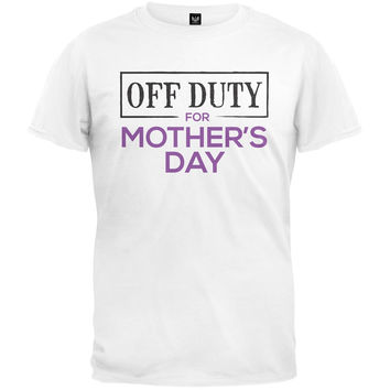 Off Duty for Mother's Day T-Shirt