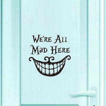 We'Re All Mad Here Quote Vinyl Door Sticker Alice In Wonderland Wall Decal Nursery Art Wallpaper For Kids Baby Room Home Decor