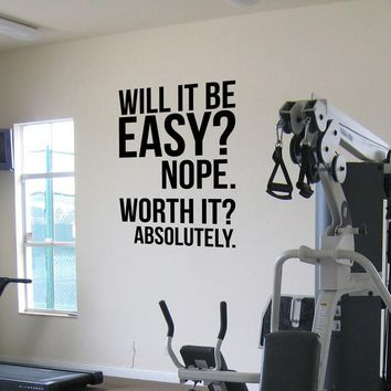 Will it be easy? Motivational Wall Quote