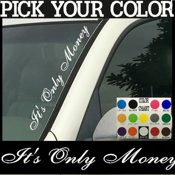 "It's Only Money Vertical Windshield  Die Cut Vinyl Decal Sticker 4"" x 22"""