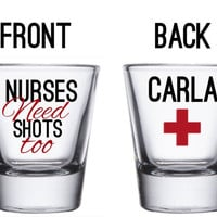 Nurses Need Shots Too Custom Shot Glass, Nurse Shot Glass, Nurse Gift, Gifts For Nurse, Nurse Grad, Custom Shot Glass, Nurse, Future Nurse
