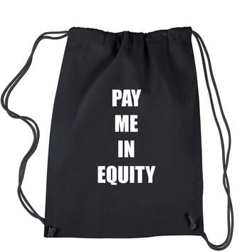 Pay Me In Equity Drawstring Backpack