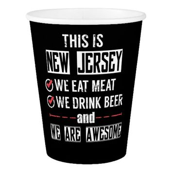 New Jersey Eat Meat Drink Beer Awesome Paper Cup