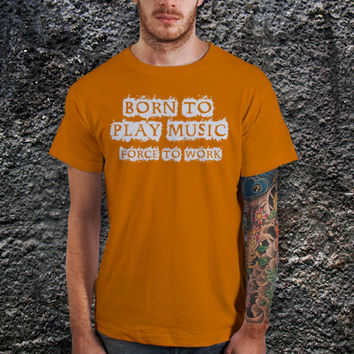 Born To Play Music Men T Shirt ( Various Color Available )