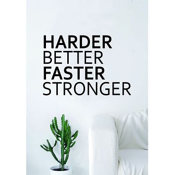 Harder Better Faster Stronger Quote Wall Decal Sticker Bedroom Living Room Art Vinyl Beautiful Inspirational Gym Kanye Yeezy Rap Hip Hop